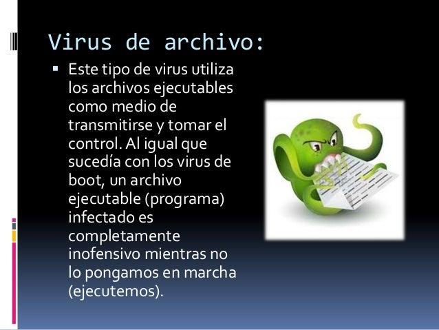 Virus de sobrescritura: Este tipo de virus puede  ser residente o no y se  caracteriza por no  respetar la información  c...