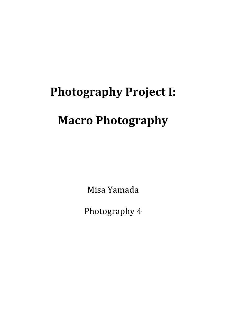 Photography Project I: Macro Photography      Misa Yamada     Photography 4