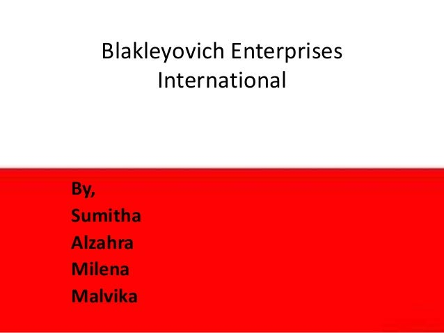 Blakleyovich Enterprises International By, Sumitha Alzahra Milena Malvika