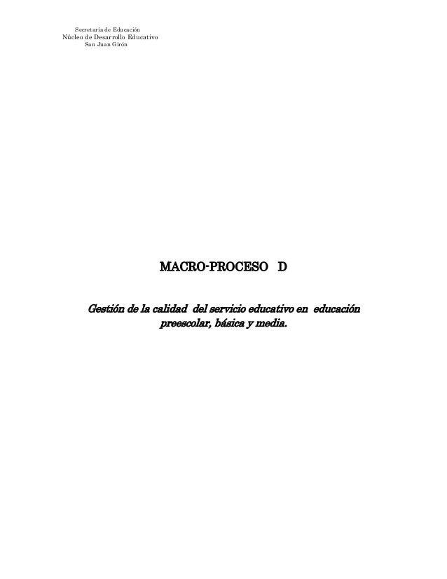 Secretaría de EducaciónNúcleo de Desarrollo EducativoSan Juan GirónMACRO-PROCESO DGestión de la calidad del servicio educa...