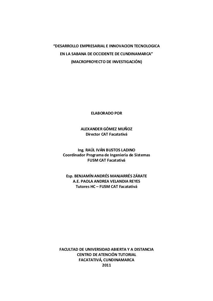 """""""DESARROLLO EMPRESARIAL E INNOVACION TECNOLOGICA   EN LA SABANA DE OCCIDENTE DE CUNDINAMARCA""""        (MACROPROYECTO DE INV..."""