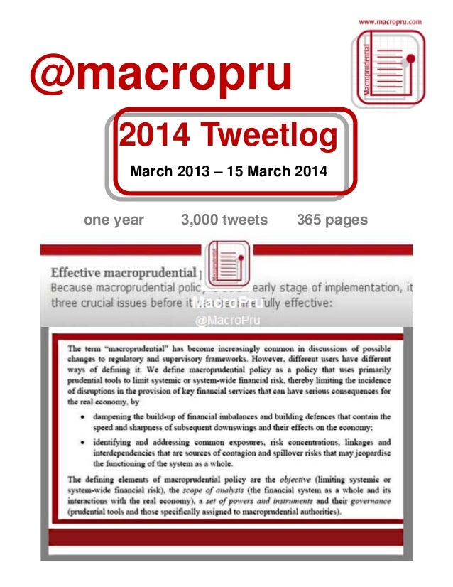 @macropru 2014 Tweetlog March 2013 – 15 March 2014 one year 3,000 tweets 365 pages