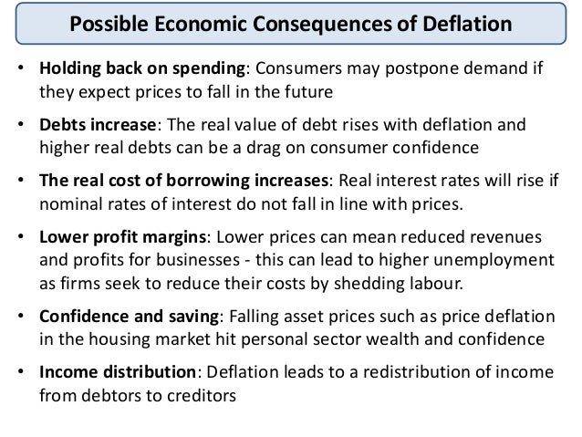 consequences of inflation There are many costs associated with inflation for the economy, the volatility and uncertainty can lead to lower levels of investment and lower economic growth for individuals, inflation.