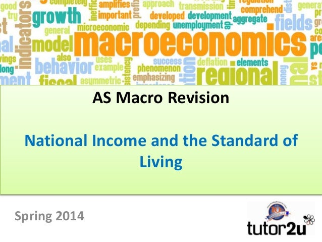 AS Macro Revision National Income and the Standard of Living Spring 2014