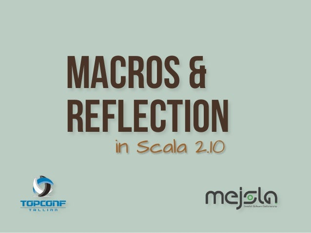 Macros &reflection   in Scala 2.10