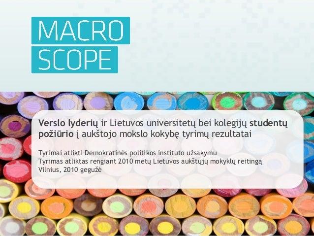 Verslo lyderių ir Lietuvos universitetų bei kolegijų studentų požiūrio į aukštojo mokslo kokybę tyrimų rezultatai Tyrimai ...