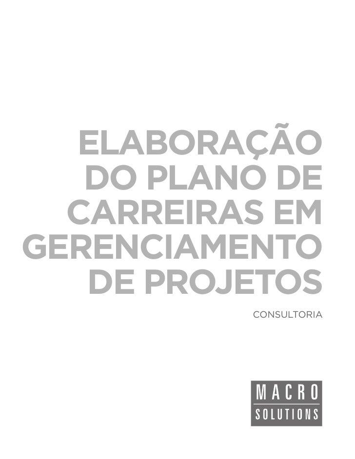 ELABORAÇÃO   DO PLANO DE  CARREIRAS EMGERENCIAMENTO   DE PROJETOS          CONSULTORIA
