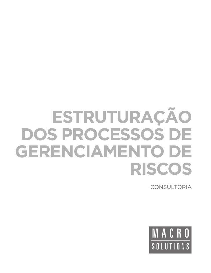 ESTRUTURAÇÃODOS PROCESSOS DEGERENCIAMENTO DE          RISCOS            CONSULTORIA