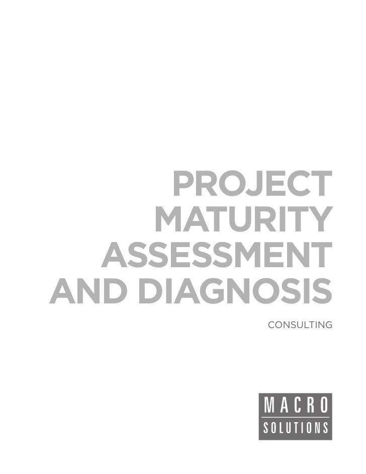 PROJECT     MATURITY  ASSESSMENTAND DIAGNOSIS         CONSULTING