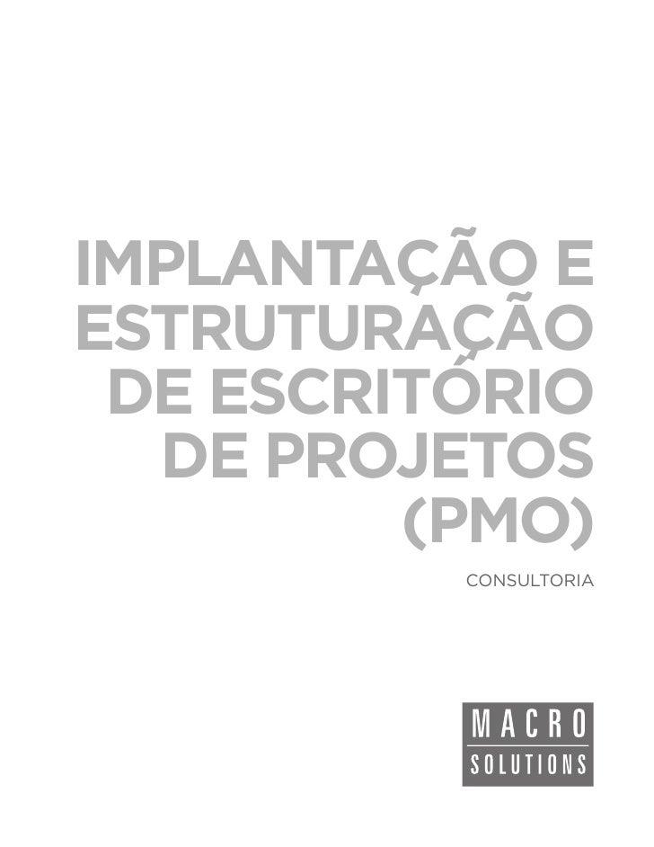 IMPLANTAÇÃO EESTRUTURAÇÃO DE ESCRITÓRIO  DE PROJETOS         (PMO)          CONSULTORIA