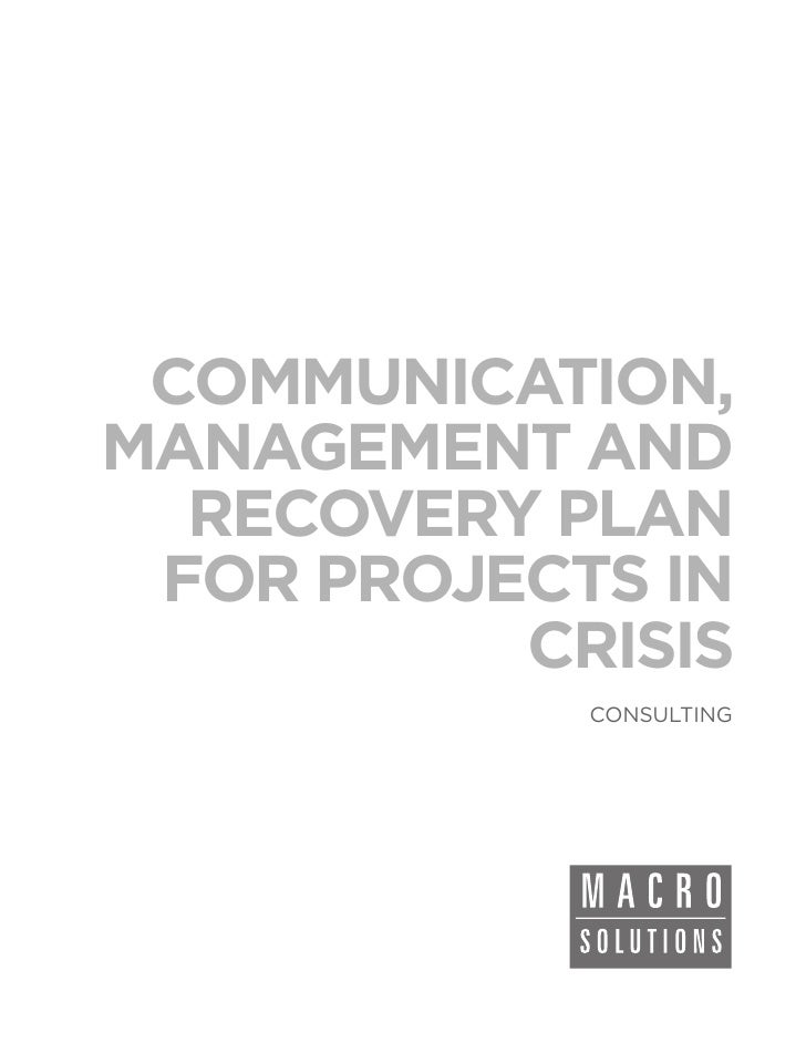 COMMUNICATION,MANAGEMENT AND  RECOVERY PLAN FOR PROJECTS IN          CRISIS            CONSULTING