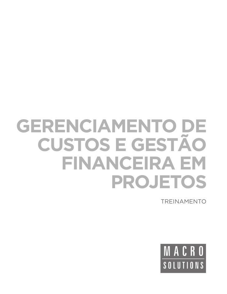 GERENCIAMENTO DE  CUSTOS E GESTÃO    FINANCEIRA EM        PROJETOS            TREINAMENTO