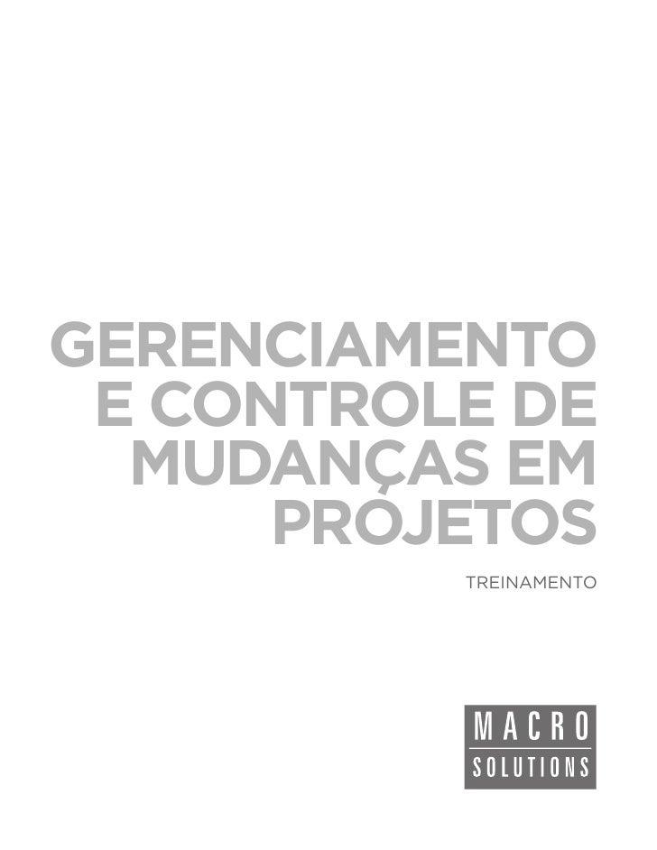 GERENCIAMENTO E CONTROLE DE  MUDANÇAS EM      PROJETOS          TREINAMENTO