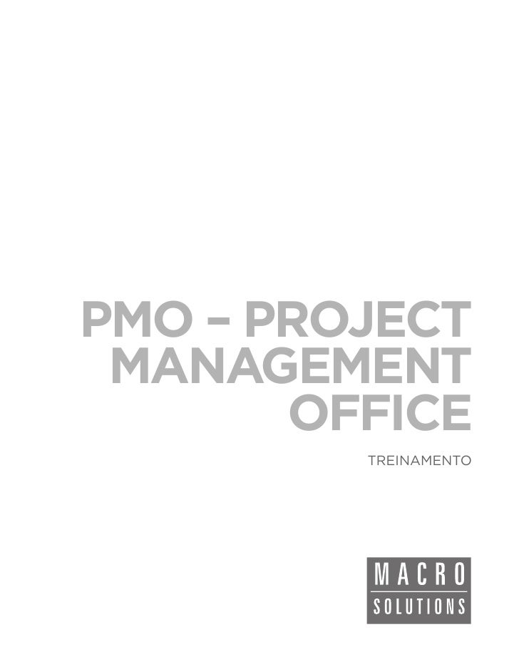 PMO – PROJECT MANAGEMENT       OFFICE         TREINAMENTO