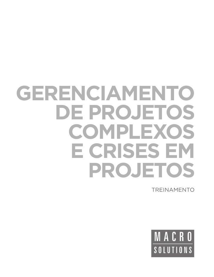 GERENCIAMENTO   DE PROJETOS    COMPLEXOS    E CRISES EM      PROJETOS           TREINAMENTO
