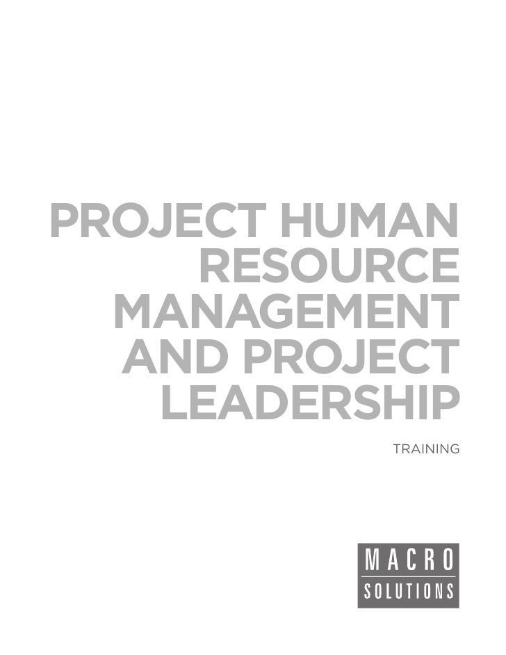 PROJECT HUMAN     RESOURCE  MANAGEMENT  AND PROJECT   LEADERSHIP          TRAINING