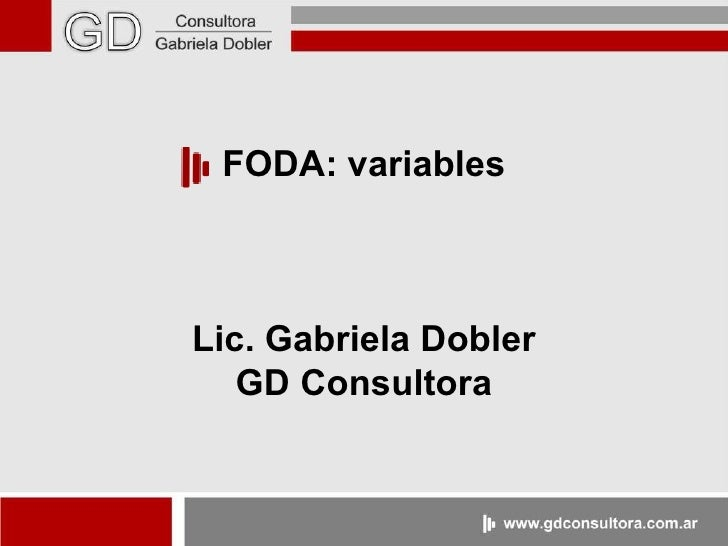 FODA: variables Lic. Gabriela Dobler GD Consultora