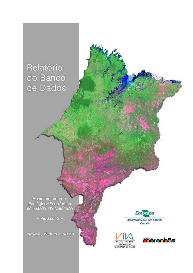 Macrozoneamento Ecológico-Econômico do Estado do Maranhão Empresa Brasileira de Pesquisa Agropecuária Embrapa Monitorament...