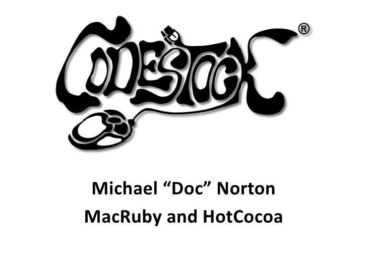 """Michael""""Doc""""NortonMacRubyandHotCocoa"""