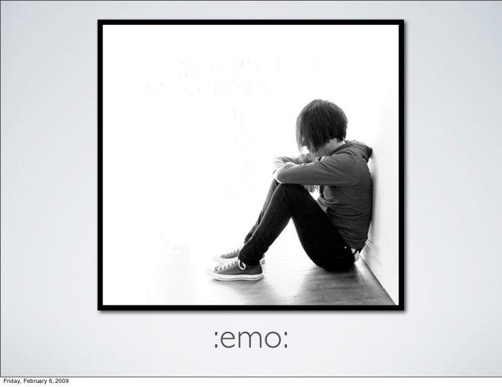 :emo: Friday, February 6, 2009