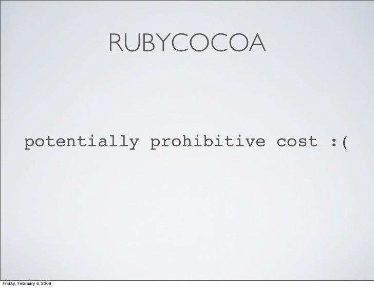 RUBYCOCOA             potentially prohibitive cost :(     Friday, February 6, 2009