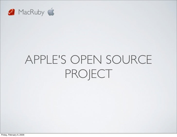 MacRuby                                APPLE'S OPEN SOURCE                                   PROJECT    Friday, February 6...