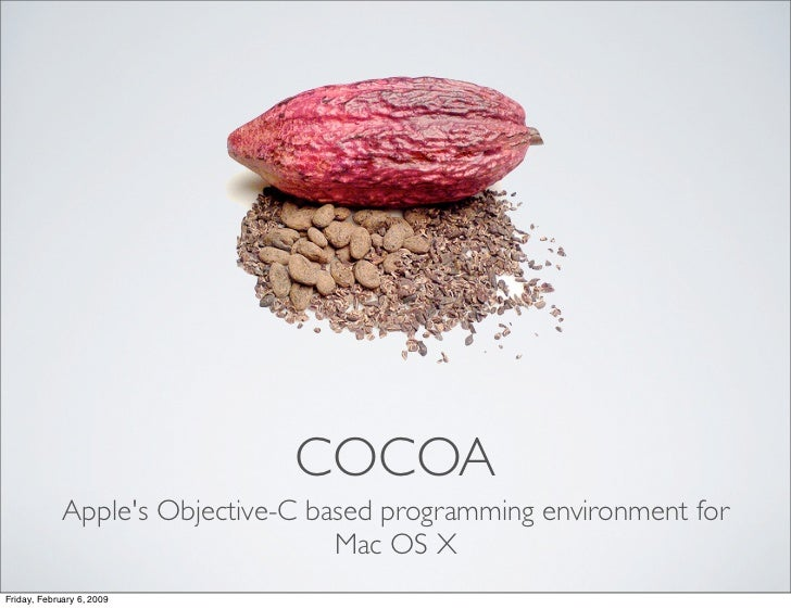COCOA              Apple's Objective-C based programming environment for                                    Mac OS X Frida...