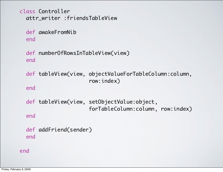 class Controller                  attr_writer :friendsTableView                      def awakeFromNib                     ...