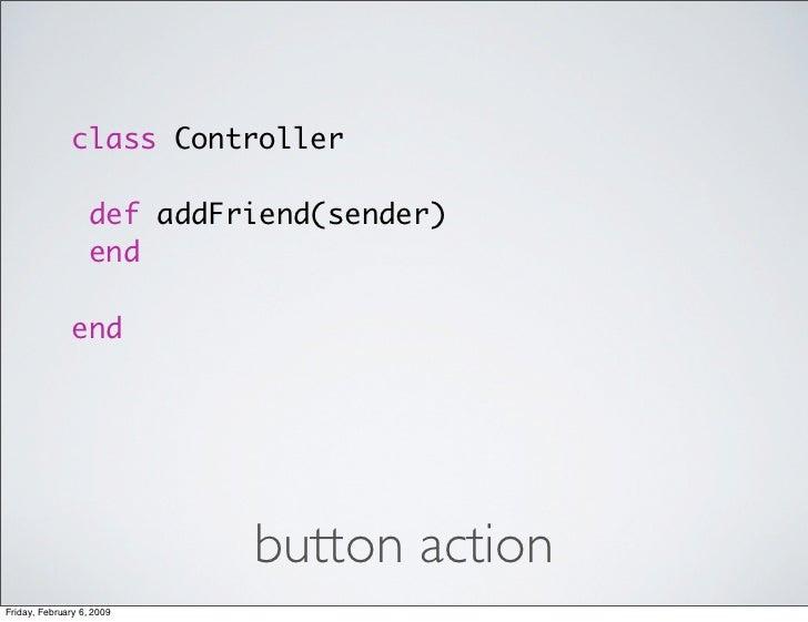 class Controller                     def addFriend(sender)                    end                 end                     ...