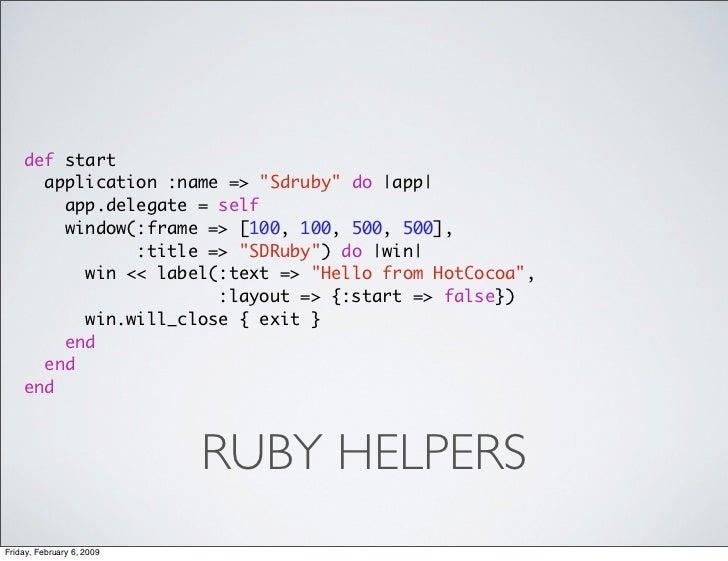 def start       application :name => quot;Sdrubyquot; do |app|         app.delegate = self         window(:frame => [100, ...