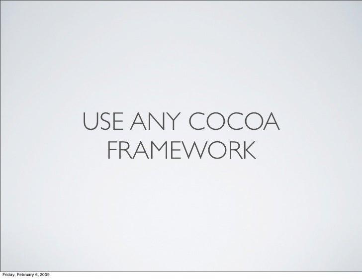 USE ANY COCOA                              FRAMEWORK    Friday, February 6, 2009