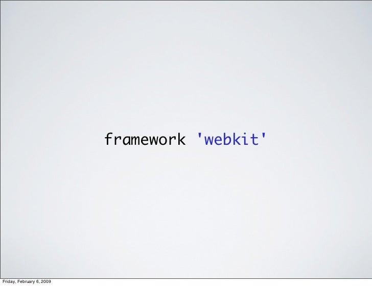framework 'webkit'     Friday, February 6, 2009