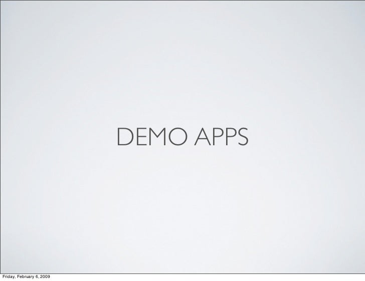 DEMO APPS     Friday, February 6, 2009