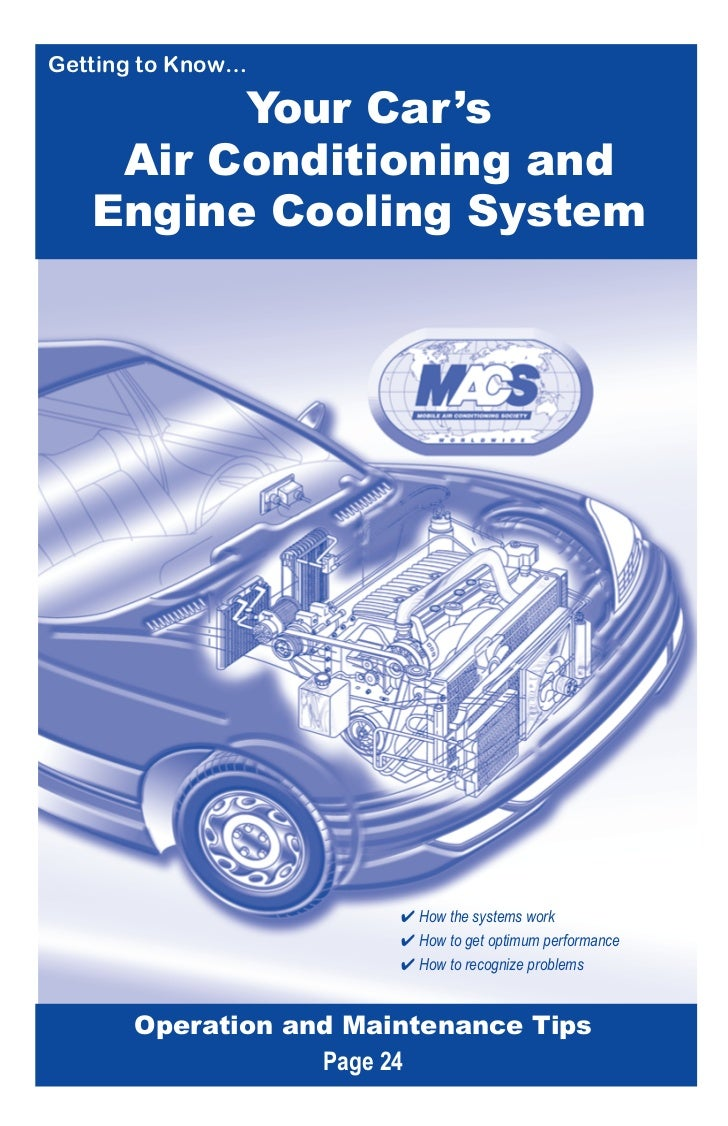 Getting to Know…         Your Car 's    Air Conditioning and   Engine Cooling System                        How the system...