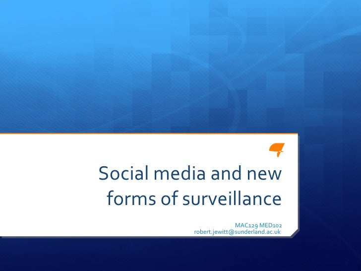 Social media and new forms of surveillance MAC129 MED102 [email_address]