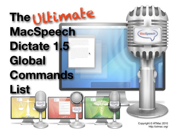 The Ultim ateMacSpeechDictate 1.5GlobalCommandsList                Copyright © ATMac 2010                        http://at...