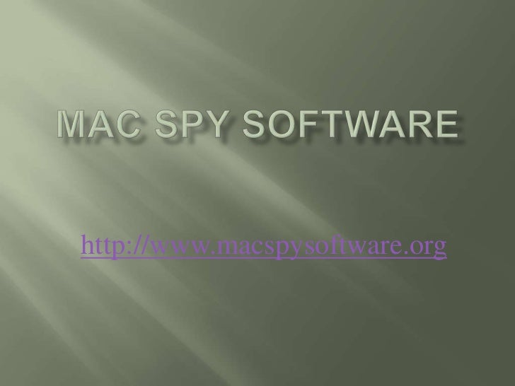 Mac spy software<br />http://www.macspysoftware.org<br />