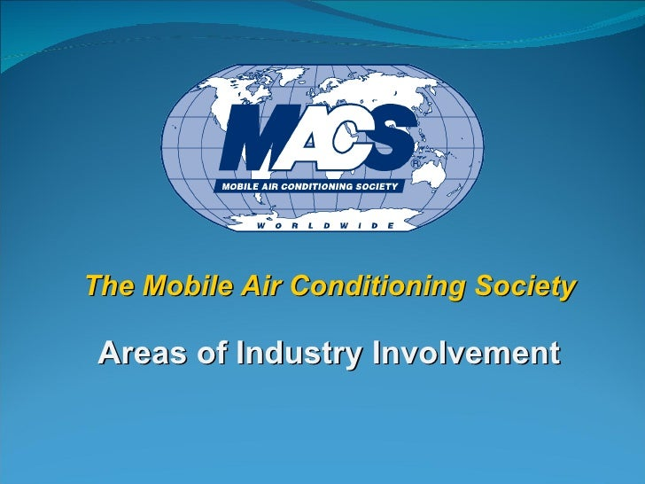 The Mobile Air Conditioning Society  Areas of Industry Involvement