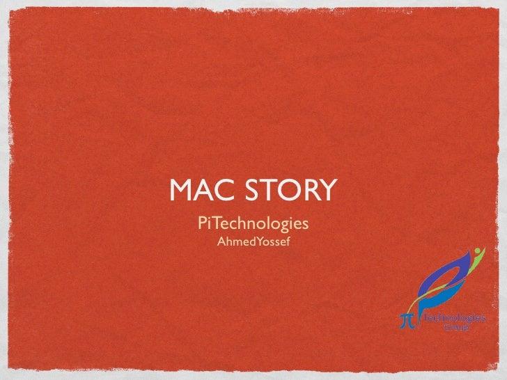MAC STORY PiTechnologies   AhmedYossef