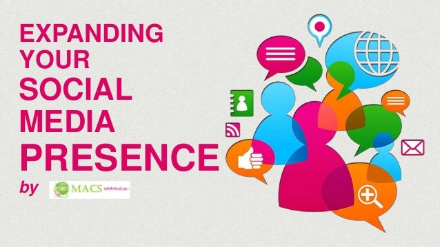 EXPANDING YOUR SOCIAL MEDIA PRESENCE by