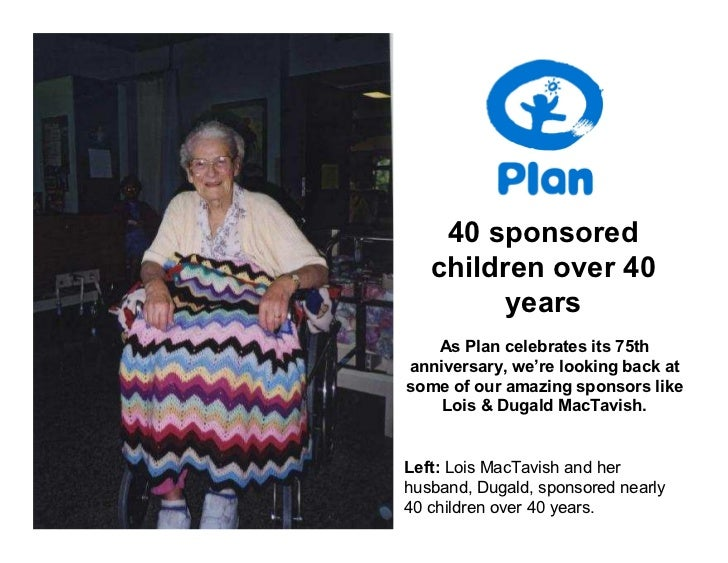 40 sponsored   children over 40         years   As Plan celebrates its 75thanniversary, we're looking back atsome of our a...