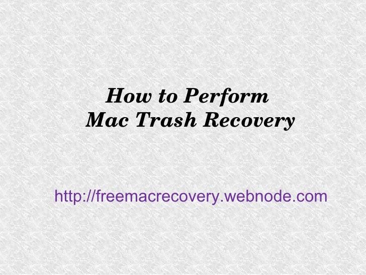 HowtoPerform   MacTrashRecoveryhttp://freemacrecovery.webnode.com