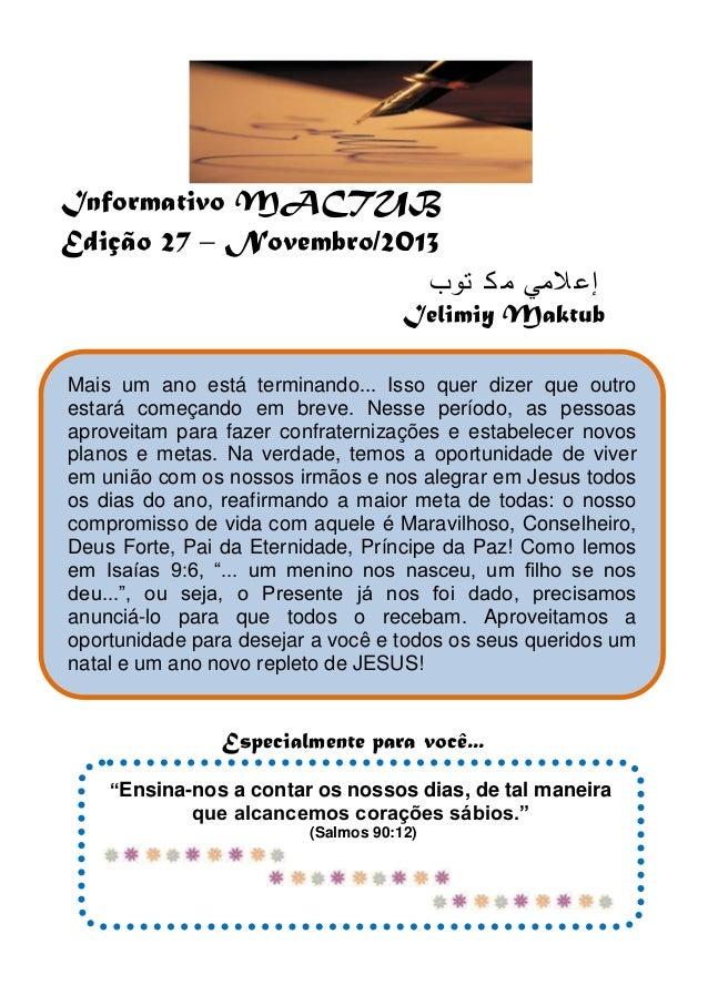 Informativo MACTUB Edição 27 – Novembro/2013 إع المي م ك توب Ielimiy Maktub Mais um ano está terminando... Isso quer diz...