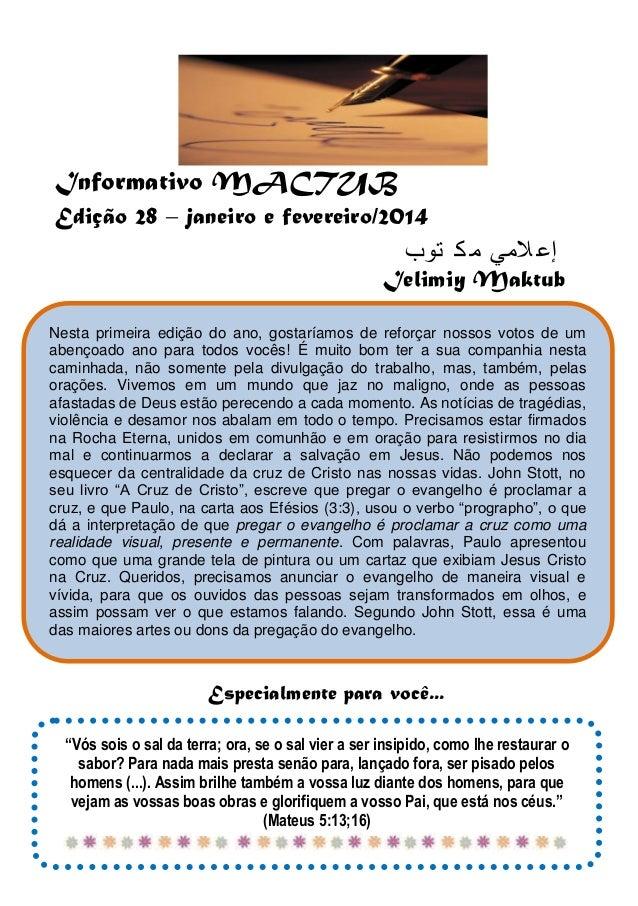 Informativo MACTUB Edição 28 – janeiro e fevereiro/2014  إع المي م ك توب Ielimiy Maktub Nesta primeira edição do ano, go...