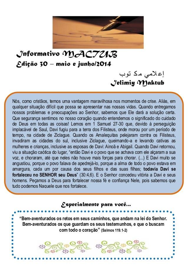 Informativo MACTUB Edição 30 – maio e junho/2014  م ك توب إعلامي  Ielimiy Maktub  Especialmente para você...  Nós, como cr...