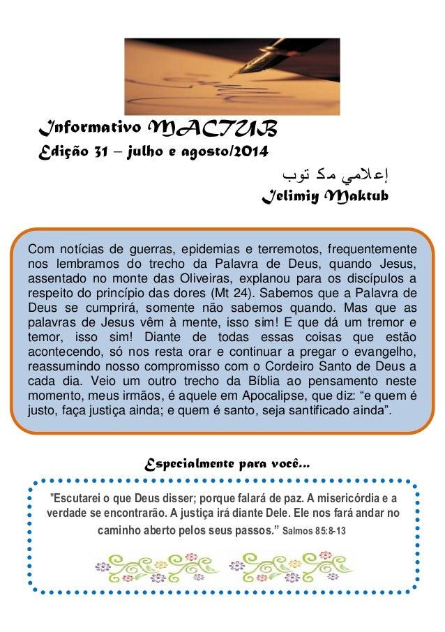 Informativo MACTUB Edição 31 – julho e agosto/2014  م ك توب إعلامي  Ielimiy Maktub  Especialmente para você...  Com notíci...