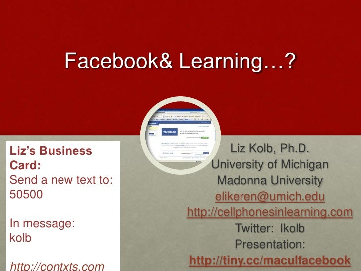 Facebook & Learning…?<br />Liz's Business Card:<br />Send a new text to: <br />50500<br />In message: <br />kolb <br />htt...