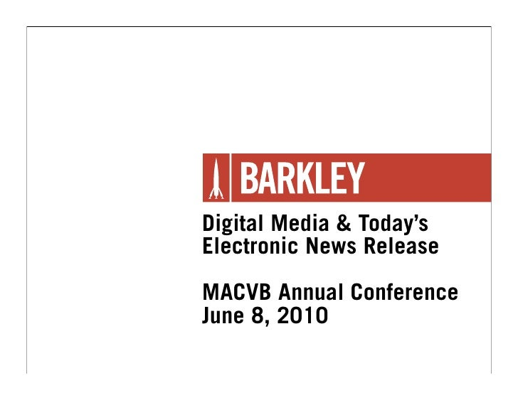 Digital Media & Today's Electronic News Release  MACVB Annual Conference June 8, 2010