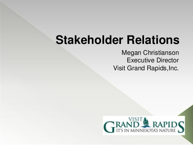 Stakeholder Relations Megan Christianson Executive Director Visit Grand Rapids,Inc.