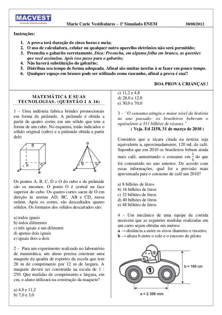 Marie Curie Vestibulares – 1º Simulado ENEM                   30/08/2012Instruções:   1. A prova terá duração de cinco hor...